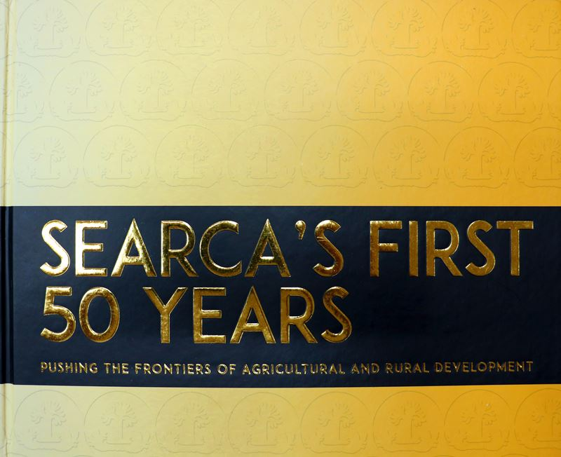 SEARCA's First Fifty Years: Pushing the Frontiers of Agricultural and Rural Development book cover